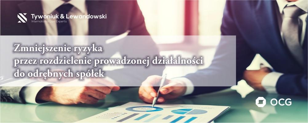 Zmniejszenie ryzyka przez rozdzielenie prowadzonej działalności do odrębnych spółek