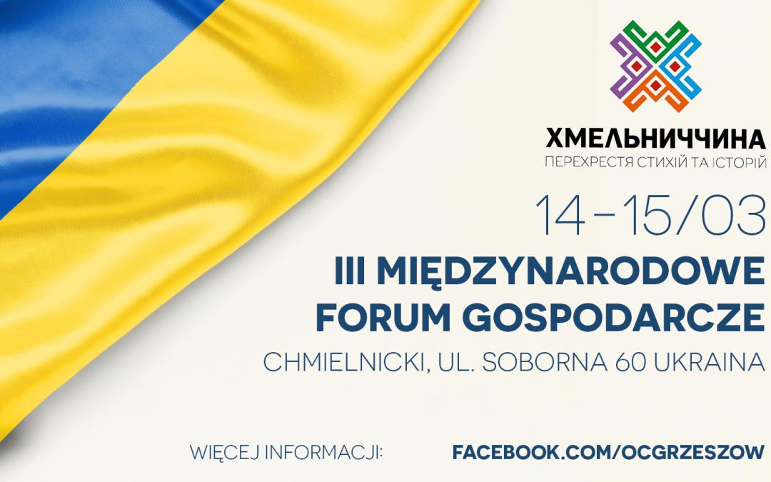 III Międzynarodowe Forum Gospodarcze na Ukrainie – region Chmielnicki